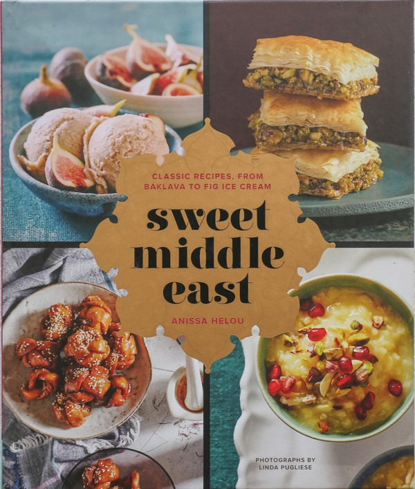 Cookbook explores the middle east s obsession with sweets for Anissa helou lebanese cuisine